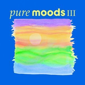 Pure Moods Vol. 3 Pure Moods Enya Moby Mono Lanz Gabriel Pure Moods