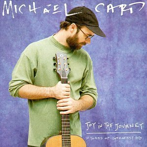 Michael Card Joy In The Journey