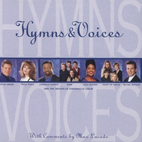 Hymns & Voices Hymns & Voices Winans Harris Watson Green Point Of Grace Paris Four Him