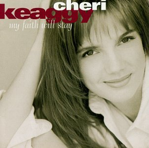 Keaggy Cheri My Faith Will Stay