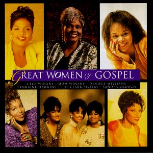 Great Women Of Gospel Vol. 1 Great Women Of Gospel Hawkins Crouch Winans Williams Great Women Of Gospel