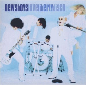 Newsboys Love Liberty Disco
