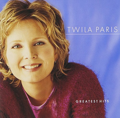 Twila Paris Greatest Hits