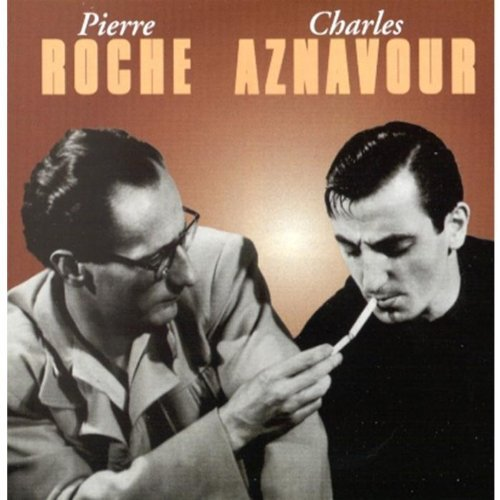 Charles Aznavour Pierre Roche