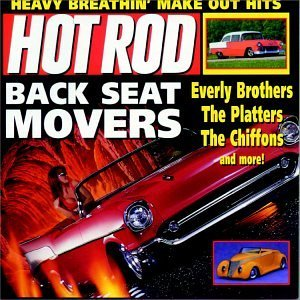 Hot Rod Back Seat Movers Platters Chiffons Shirelles Hot Rod