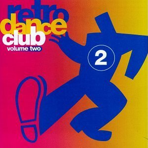 Retro Dance Club Vol. 2 Retro Dance Club Boy George Turner Blondie Lulu Eternal Secada Darbyshire