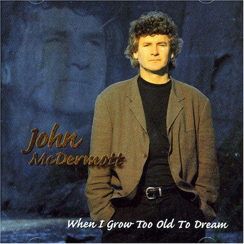 John Mcdermott When I Grow Too Old To Dream Import Can