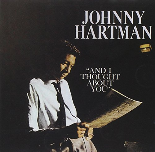 Johnny Hartman And I Thought About You