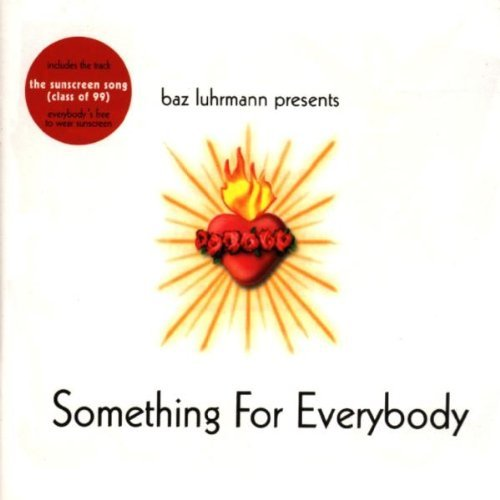 Baz Luhrmann Something For Everybody