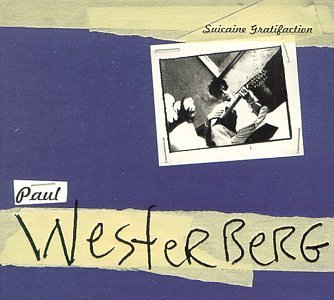 Westerberg Paul Suicaine Gratifaction