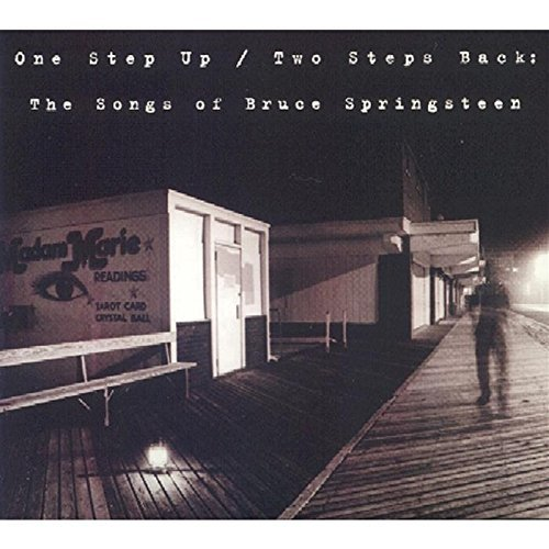 One Step Up Two Steps Back One Step Up Two Steps Back 2 CD Set T T Bruce Springsteen