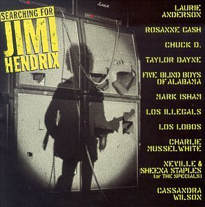 Searching For Jimi Hendrix Searching For Jimi Hendrix Anderson Los Lobos Chuck D. T T Jimi Hendrix