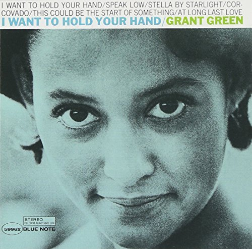 Grant Green I Want To Hold Your Hand