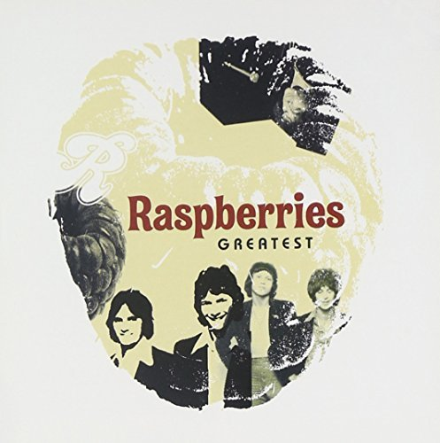Raspberries Greatest