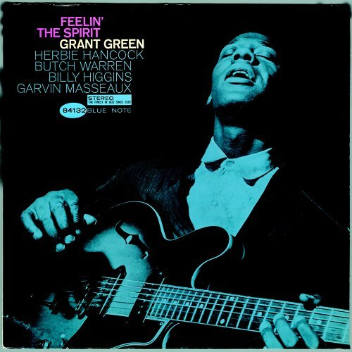 Grant Green Feelin' The Spirit Remastered Rudy Van Gelder Editions