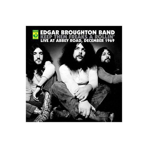 The Edgar Broughton Band Keep Them Freaks A Rollin'