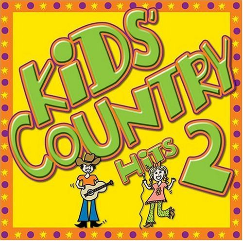 Kids' Country Hits Vol. 2 Kids' Country Hits
