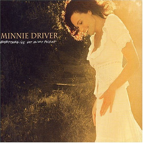 Minnie Driver Everything I've Got In My Pock Import Gbr