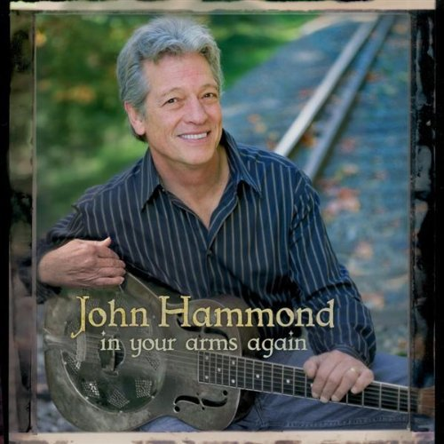 John Hammond In Your Arms Again