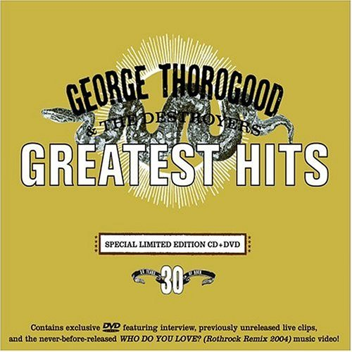 George & Destroyers Thorogood Greatest Hits 30 Years Of Rock Incl. DVD