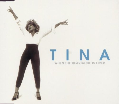 Tina Turner When The Heartache Is Over
