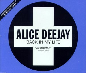 Alice Deejay Back In My Life Import Gbr