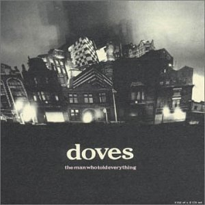 Doves Man Who Told Everything Pt.2