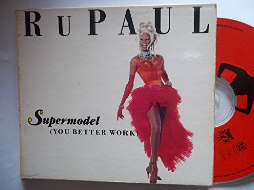 Rupaul Supermodel (you Better Work)