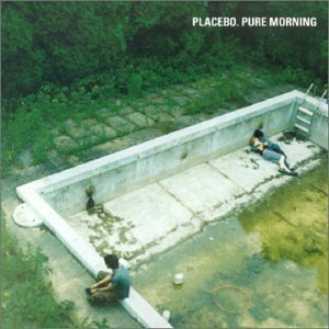 Placebo Pure Morning Pt.1