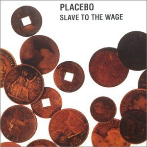 Placebo Slave To The Wage