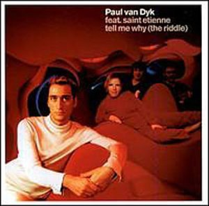 Paul Van Dyk Tell Me Why (the Riddle)
