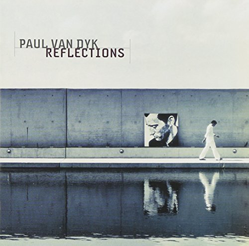 Paul Van Dyk Reflections