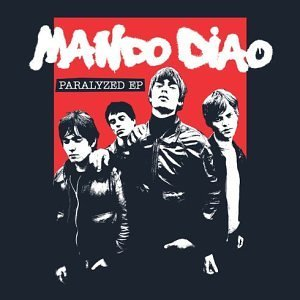 Mando Diao Paralyzed