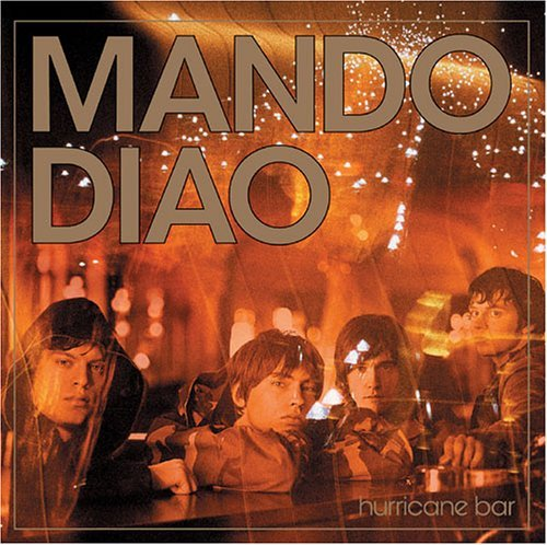 Mando Diao Hurricane Bar