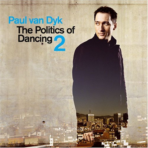 Paul Van Dyk Vol. 2 Politics Of Dancing 2 CD