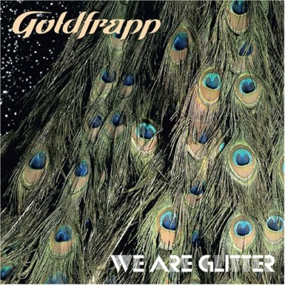 Goldfrapp We Are Glitter We Are Glitter