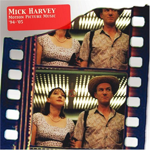 Mick Harvey Motion Picture Music '94 '05