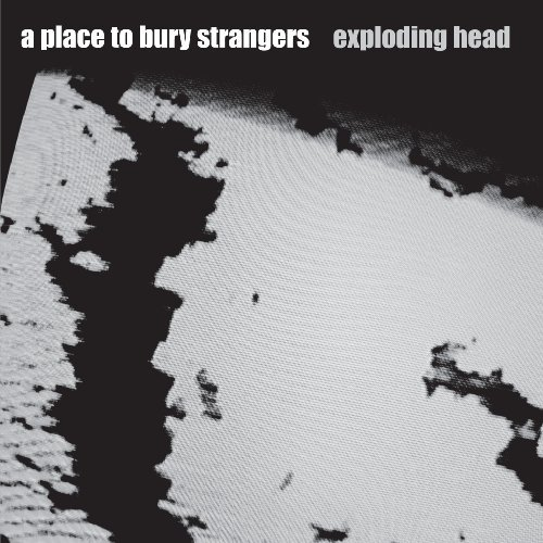 Place To Bury Strangers Exploding Head