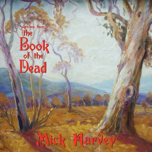 Mick Harvey Sketches From The Book Of The