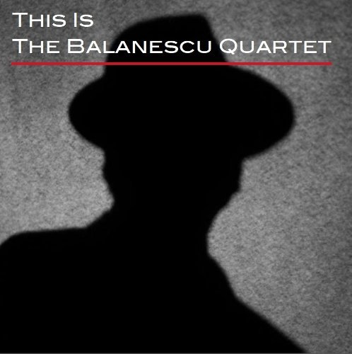 Balanescu Quartet This Is The Balanescu Quartet