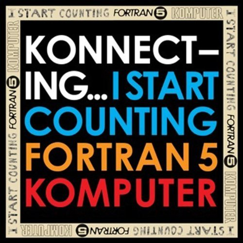 I Start Counting Fortran 5 Konnecting.. I Start Counting