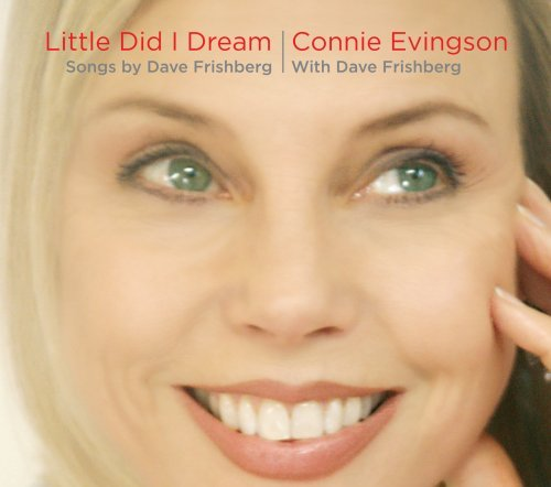 Connie Evingson Little Did I Dream Songs By Da