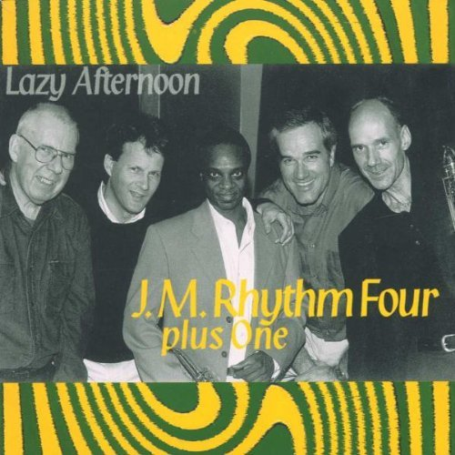 J.M. Rhythm Four Plus One Lazy Afternoon