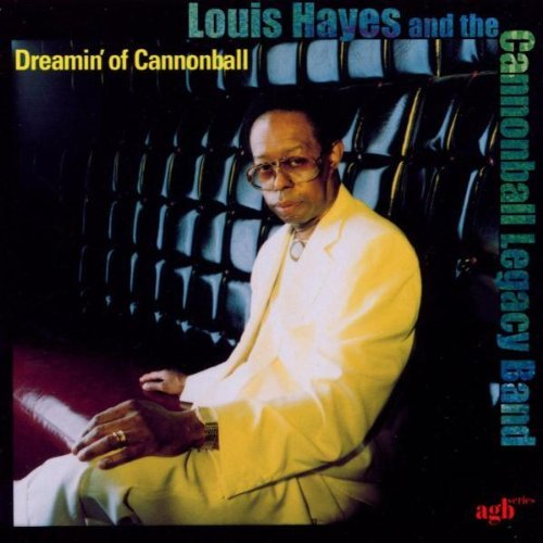 Louis & Cannonball Legac Hayes Dreamin' Of Cannonball