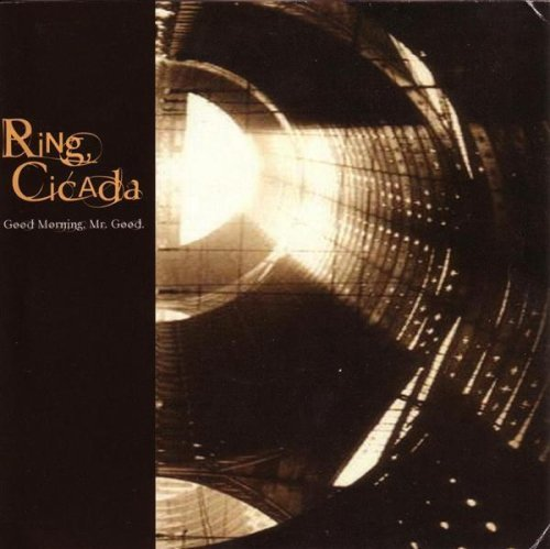 Ring Cicada Good Morning Mr. Good