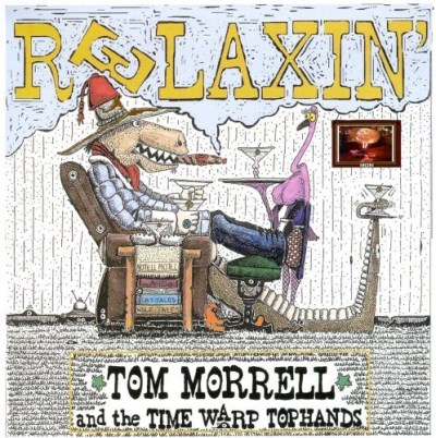 Morrell Tom & Time Warp Tophan Relaxin'