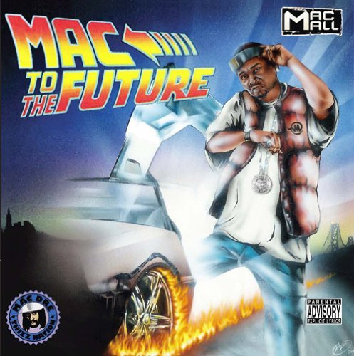 Mac Mall Mac To The Future Explicit Version