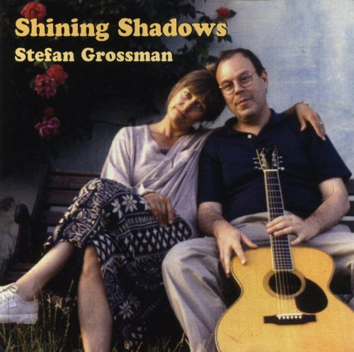 Stefan Grossman Shining Shadows