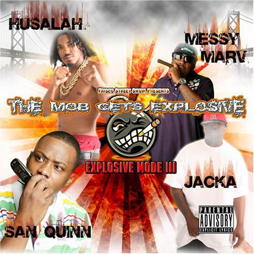 Messy Marv San Quinn Jacka Hus Mob Gets Explosive Explosive M Explicit Version