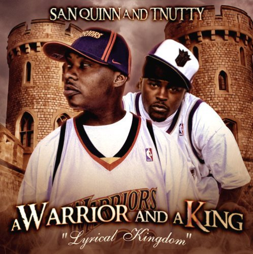 San Quinn & T Nutty Warrior & A King Explicit Version